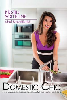 """Giveaway ends - Learn how to be """"domestic chic"""" in this fashionably fabulous guide to cooking & entertaining by the seasons, written by rising media star Kristin Sollenne. Best Cookbooks, Oven Recipes, Entertaining, Seasons, Chic, Cooking, Giveaways, Star, Amazon"""