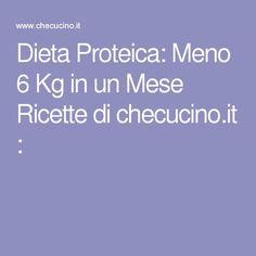 Dieta Proteica: Meno 6 Kg in un Mese Ricette di checucino.it :