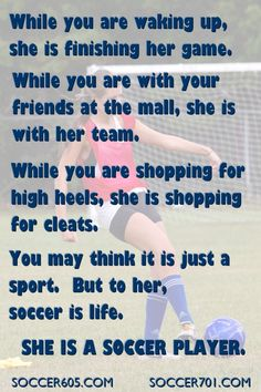 This Is For All The True Girl Soccer Players Out There When Soccer Is All They Know And Pretty Much All They Care About