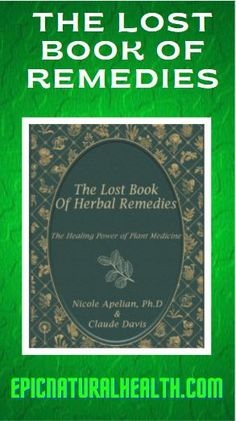 We highly recommend The Lost Book of Herbal Remedies for anyone even remotely interested in the topic. Whether you're a home gardener who wants to start growing herbs (or more herbs!), a parent or grandparent who wants to have natural options for common childhood illnesses, or a prepper who would like to have natural medicine backups in case the medical system one day fails, you need a copy of this book. Health And Beauty Tips, Health And Wellness, Health Tips, Health Fitness, Natural Health Remedies, Natural Cures, Herbal Remedies, Alternative Therapies, Grandparent