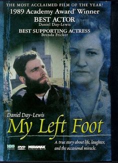 My Left Foot - A true story that needs to be told! Striking story, funny too.