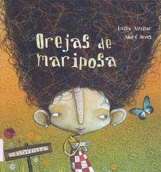 RZ100 Cuentos de boca: LIBROS PARA EDUCAR EN VALORES: Orejas de mariposa, de Luisa Aguilar y André Neves.