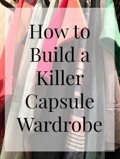 Wondering how to make your capsule wardrobe work for you? These tips make it EASY. You'll be rocking a killer wardrobe all season long.