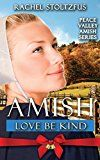 Free Kindle Book -   Amish Love Be Kind (Peace Valley Amish Series Book 4) Check more at http://www.free-kindle-books-4u.com/religion-spiritualityfree-amish-love-be-kind-peace-valley-amish-series-book-4/
