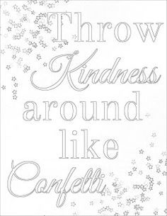 Free Coloring Pages Showing Kindness. free printable coloring page plus a full color  Print it out take break Color the words absorb message Throw kindness around Kindness Quote Coloring Page quotes Craft activities