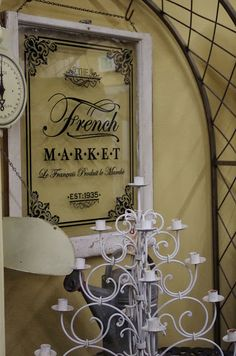 Loving this French Market sign. What a great addition to any French design. ~ Sweet Salvage on 7th: October 2013