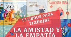 13 libros para trabajar la amistad y la empatía con nuestros alumnos o hijos Cover, Books, Ideas, Interactive Activities, Friendship, Sons, Short Stories, Libros