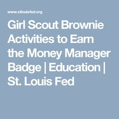 Girl Scout Brownie Activities to Earn the Money Manager Badge | Education | St. Louis Fed