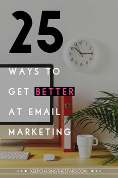 25 ways to get better at email marketing | newsletters are one of the easiest ways to connect with a large audience. Learn how to improve your business by mastering the art of emailmarketing.
