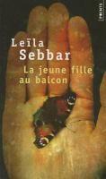 La jeune fille au balcon : nouvelles / Leïla Sebbar