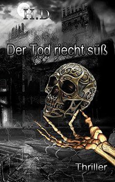 Der Tod riecht süß: Thriller von Henry-Sebastian Damaschke https://www.amazon.de/dp/B01MQPKJEZ/ref=cm_sw_r_pi_dp_x_ykaqyb9X0YQ9N