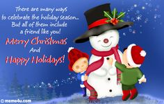 There are many ways to celebrate the holiday season... merry christmas christmas quote christmas poem christmas greeting christmas friend christmas family and friends
