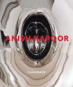 Anish Kapoor: Flashback: Amazon.co.uk: Michael Bracewell, Andrew Renton: 9781853322884: Books