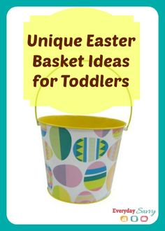 Unique Easter Basket Ideas for Toddlers. Lots of affordable, non-candy options for little ones.