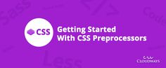 What are CSS preprocessors? Simply put, a CSS preprocessor extends CSS capabilities. It is a handy tool for many developers and designers.