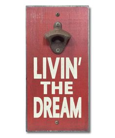 Look what I found on #zulily! 'Livin' the Dream' Bottle Opener by My Word! #zulilyfinds