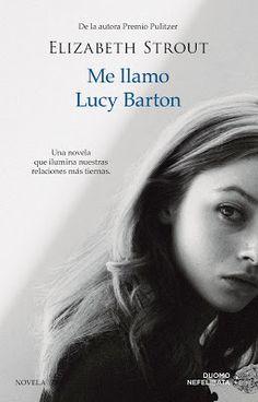 La Sinceridad de las Nubes: 'Me llamo Lucy Barton' - Elizabet Strout