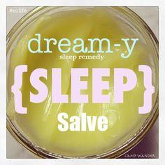 Dream-y Sleep Salve - A SLEEP Remedy!