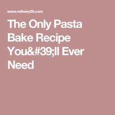 The Only Pasta Bake Recipe You'll Ever Need