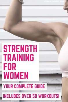 Strength Training for Women: Your Complete Guide