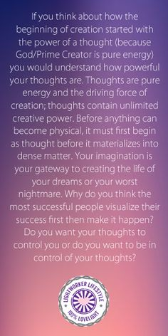 The power of thoughts and your imagination to create the life of your dreams or your worst nightmare....
