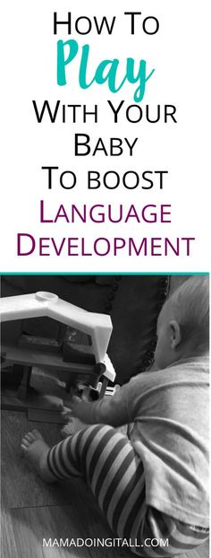 Tips and strategies to boost your baby or toddler's language development through play. #learnthroughplay #languagedevelopment #languagedelay