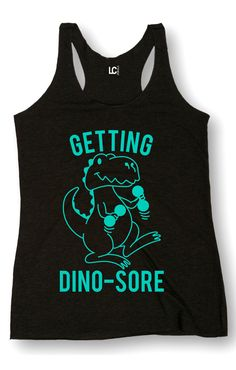 """This cute workout tank is decorated with a dinosaur cartoon and the phrase, """"getting dino-sore"""""""