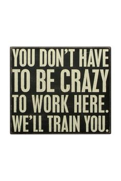 """""""We'll Train You"""" Box Sign by Primitives by Kathy on @HauteLook"""