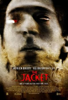 The Jacket staring Adrien Brody, Keira Knightley, Daniel Craig. A Gulf war veteran is wrongly sent to a mental institution for insane criminals, where he becomes the object of a Doctor's experiments, and his life is completely affected by them. All Movies, Sci Fi Movies, Drama Movies, Horror Movies, Movies To Watch, Movies Online, Awesome Movies, See Movie, Movie List