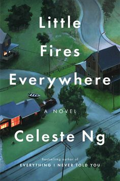 """""""A lot of times I feel that mothers are supposed to be peacemakers who put out all of the fires. . . but in this book, they're inciting all of the fires.""""—Celeste Ng on her explosive second novel, LITTLE FIRES EVERYWHERE."""