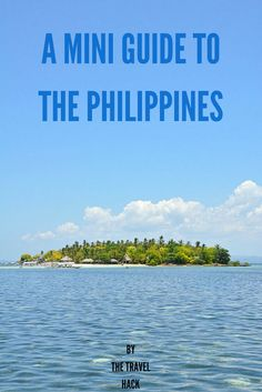 A Mini Guide to The Philippines