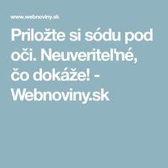 Priložte si sódu pod oči. Neuveriteľné, čo dokáže! - Webnoviny.sk