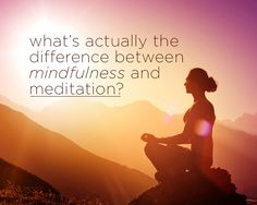 What's <em>Actually</em> the Difference Between Mindfulness and Meditation?  http://www.womenshealthmag.com/life/mindfulness-vs-meditation