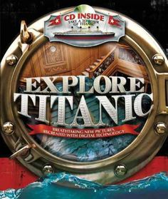 Explore Titanic: Used this book to give the kids a 3D tour of the Titanic.