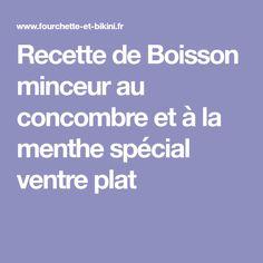 Recette de Boisson minceur au concombre et à la menthe spécial ventre plat