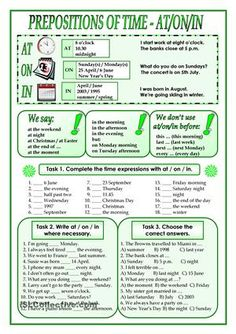 I´ve designed this worksheet for my students to have the rules about when to use at/on/in in time expressions and I´ve also included some practice tasks. - ESL worksheets