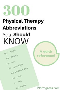 Physical therapy abbreviations are used in the clinic to shorten commonly used documentation terms. Here's a list of PT abbreviations commonly used.