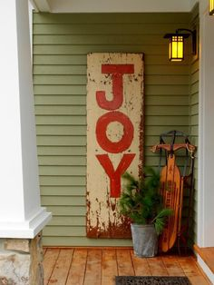 For the holidays or anytime, use an old board or a cabinet door to post your favorite message.