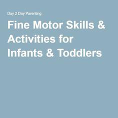 Fine Motor Skills & Activities for Infants & Toddlers Motor Skills Activities, Infant Activities, Fine Motor Skills, Infants, Toddlers, Parenting, Children, Kid Activities, Kids
