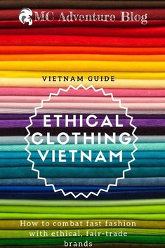Vietnam is a world leader in the textile and tailoring industries. But fast fashion is killing the world a sweat shop at a time. Here is our guide to finding ethical clothing brands so that you can look great and change the world at the same time. Second Hand Clothing Stores, Second Hand Stores, Travel And Tourism, Asia Travel, Group Travel, Travel Tips, Vietnam Travel Guide, Fast Fashion Brands, Responsible Travel