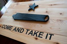 Come And Take It Wood Flag, Come & Take It Flag, Natural Finish, Texas Flag, Patriotic, 3D, Wooden flag, vintage, wall art, USA, home decor
