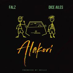 "Falz and Dice Ailes teams up to serves us with a new banging single titled ""Alakori"". Ahead of his Falz Experience II this weekend, the multi talented artiste dishes out ""Alakori"" alongside Mr Miyagi, Dice Ailes. Latest Music, New Music, Soccer Highlights, New Wife, Young Thug, Music Albums, News Songs, Mixtape, Things That Bounce"