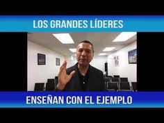 LOS GRANDES LIDERES ENSEÑAN CON EL EJEMPLO, HECTOR GONZALEZ