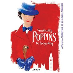 Practically Poppins in Every Way: A Magical Carpetbag of Countless Wonders (Disney Editions Deluxe (Film)) Mary Poppins, Disney Films, Disney Pixar, Disney Art, Dreamworks, Ghibli, Jane And Michael, Beloved Book, Walt Disney Animation Studios