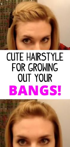 Hair style tutorials for growing out your bangs