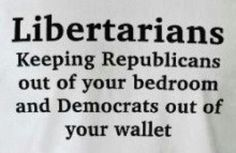 Outright Libertarians - Too sexy for you Party. | Libertarianism ...