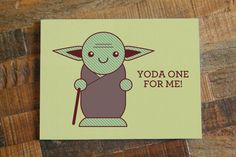 Star Wars Pun Greeting Card Yoda One For Me Nerd by TinyBeeCards, $4.95