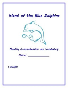 Island of the Blue Dolphins Comprehension and Vocabulary Packet- Focus on higher order thinking skills