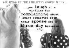 You know you're a military spouse when... Follow the link and share your own answer in the comment section. Military Spouse Central