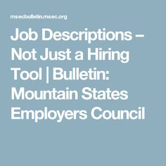 Job Descriptions – Not Just a Hiring Tool | Bulletin: Mountain States Employers Council
